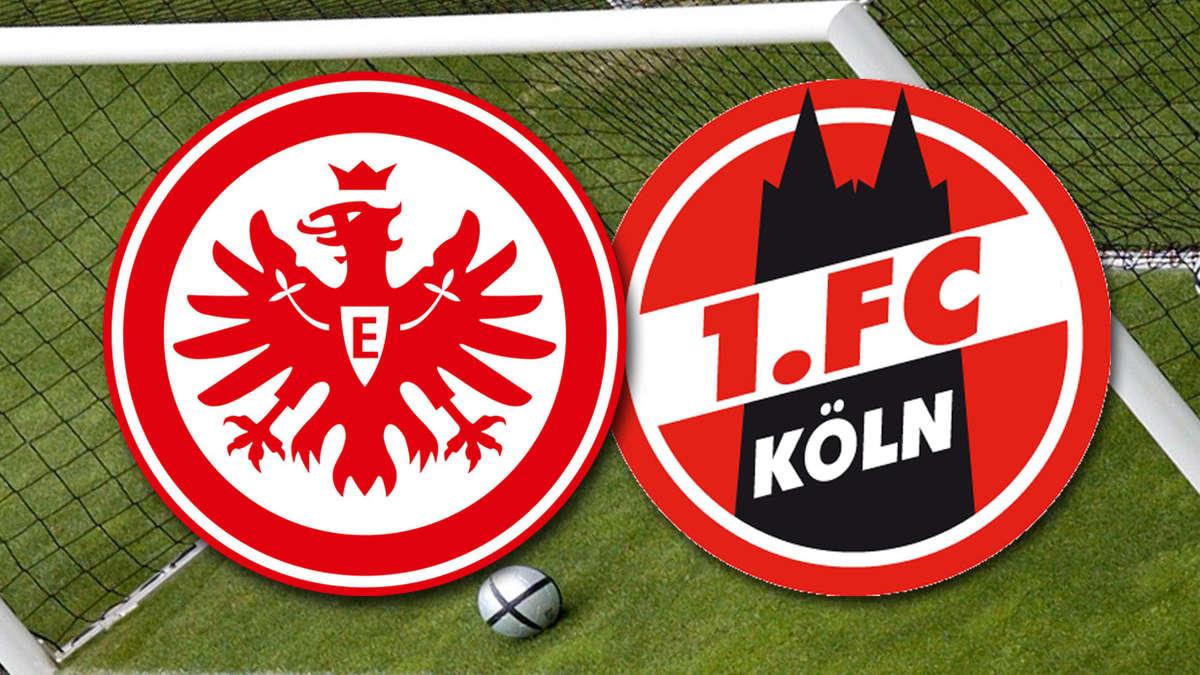 Eintracht Frankfurt Gegen Köln Spiel Im Liveticker Eintracht